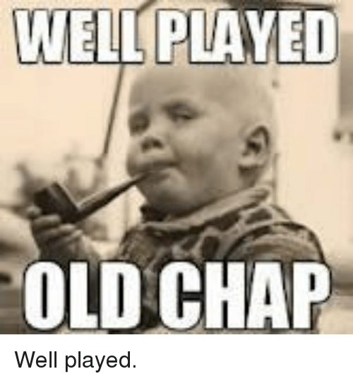 wel-played-old-chap-well-played-4004639.png