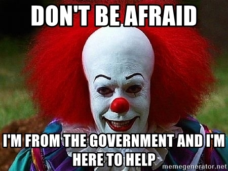 dont-be-afraid-im-from-the-government-and-im-here-to-help.jpg