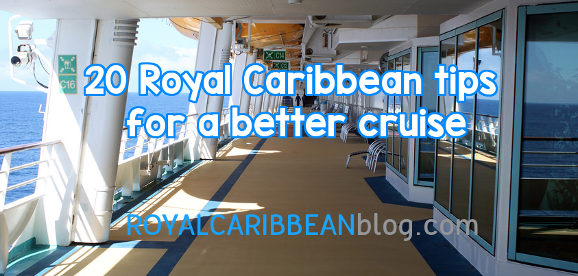 20 royal caribbean tips for a better cruise royal