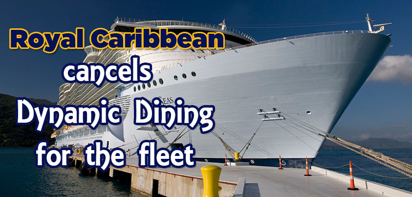 Royal Caribbean cancels Dynamic Dining for Oasis class cruise ships