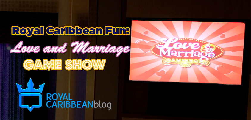 Royal Caribbean fun: Love and Marriage Game Show | Royal ...