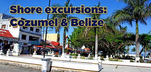 Shore Excursions Cozumel And Belize City Royal